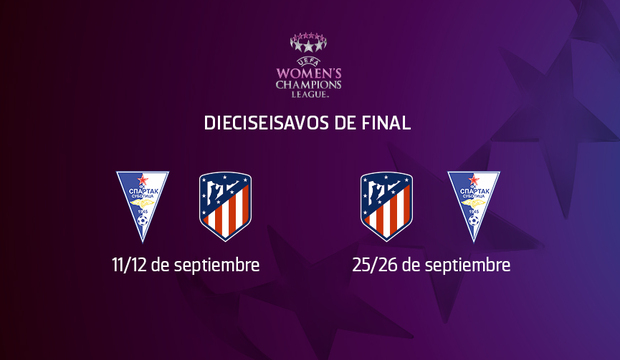 Temp. 19-20 | Spartak | Rival Atlético de Madrid Femenino 1/16 UEFA Women's Champions League